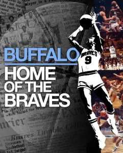 Buffalo: Home of the Braves captures the interesting history of professional basketball in Buffalo.