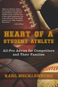 Heart of a Student Athlete is full of advice for the parent and the student athlete.