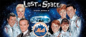 Like the 1960s TV series, the New York Mets spent most of the 1960s Lost in Space.