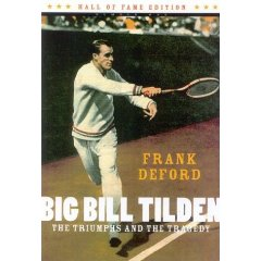 "Frank Deford's Biography on ""Big Bill"" Tilden."