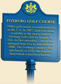 This marker at the Foxburg Golf Club in Pennsylvania commemorates the continual playing of golf on the course since 1887.
