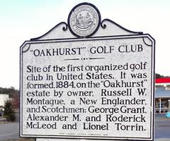 This marker recognizes Oakhurst as the first organized golf club in the United States.