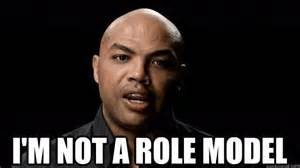 Charles Barkley has made it clear that he is not a role model.