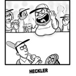The Heckler: A Big Mouthed Sports Fan