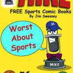 FREE MIKE Sports Comic Book: Worst About Sports