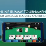 Online Rummy Tournaments: Enjoy Awesome Features and Benefits
